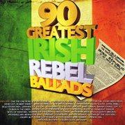 90 greatest irish rebel songs cover image