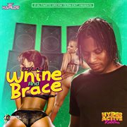 Whine and Brace - Single