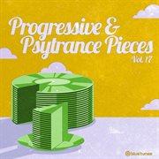 Progressive & Psy Trance Pieces Vol.17