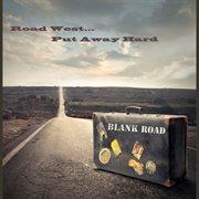 Road West...put Away Hard