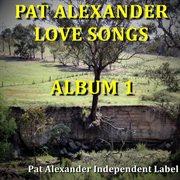 Pat Alexander Love Songs Album 1
