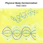 Physical Body Harmonizaiton