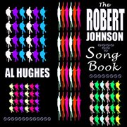 The Robert Johnson Song Book