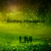 Soothing Atmosphere, Background Noise (loopable Audio for Meditation, Sleeping, Babies and Ambien