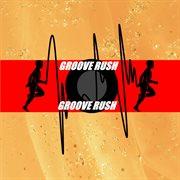 Groove Rush