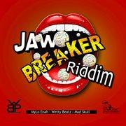 Jaw Breaker Riddim