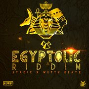 Egyptolic Riddim