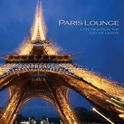 Paris Lounge - Late Nights in the City of Lights