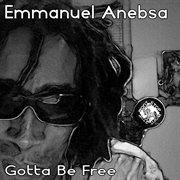 Gotta Be Free