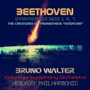 "Beethoven : Symphonies Nos. 1, 4, 7 & the Creatures of Prometheus ""overture"""