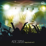 Ade 2016 Deep & Tech, Vol. 2