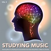 Studying Music: Relaxing Music for Reading and Concentration and Guitar Study Music to Make You S