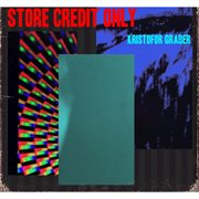 Store Credit Only