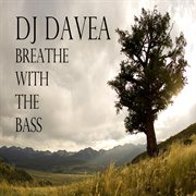 Breathe With the Bass