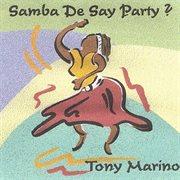 Samba De Say Party