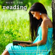 Music for Reading: Relaxing Piano Music for Concentration Focus and Calm Music for Studying and R