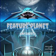 Feature Planet Uncharted