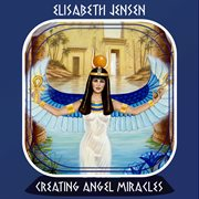Creating Angel Miracles
