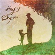 Hey Super