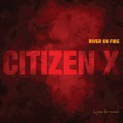 Citizen X: River on Fire