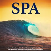 Relaxing Piano Music With Ocean Waves for Spa Music, Relaxation, Yoga, Meditation, Massage Therap