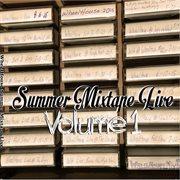 Summer Mixtape Live, Vol. 1