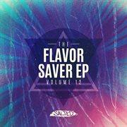 The Flavor Saver Vol. 12 - Ep