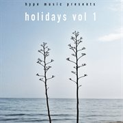 Hype Music Presents Holidays Vol. 1