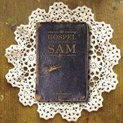 The Gospel According to Sam