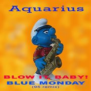 Blow it, baby! / blue monday cover image