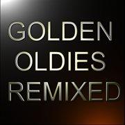 Golden Oldies Remixed Vol. 1