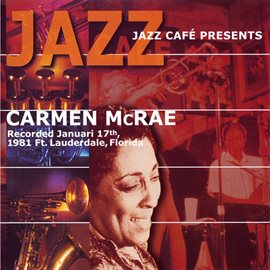 Cover image for Jazz Cafe Presents Carmen McRae