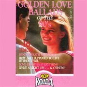 Golden Love Ballads of the 90's