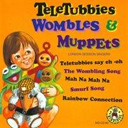Teletubbies, Wombles & Muppets