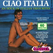 Ciao Italia - An Hour of Italian Favourites