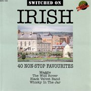 Switched on irish - 40 non-stop favourites cover image