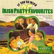 If you're irish - 25 irish party favourites cover image