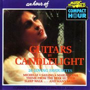 An Hour of Guitars by Candlelight - 20 Loving Favourites