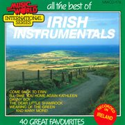 All the Best of Irish Instrumentals - 40 Great Favourites