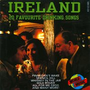 Ireland - 20 favourite drinking songs cover image