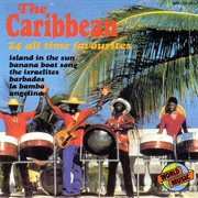 The Caribbean - 24 All Time Favourites