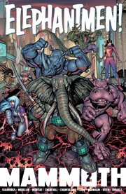 Elephantmen: mammoth edition vol. 2. Volume 2, issue 12-30 cover image
