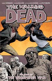 The Walking Dead, Vol. 27: The Whisper War