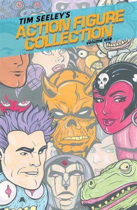 Cover image for Tim Seeley's Action Figure Collection Vol .1