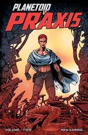 Planetoid vol. 2: praxis. Volume 2, issue 1-6 cover image