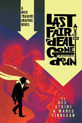 Last Fair Deal Gone Down: A Nick Travers Graphic Novel by Ace Atkin Book Cover