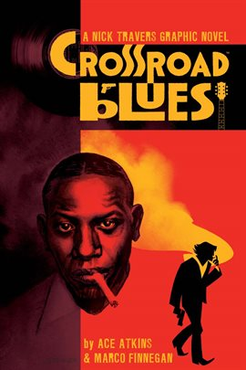 Crossroad Blues: A Nick Travers Graphic Novel by Ace Atkins Book Cover