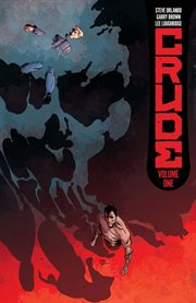 Crude vol. 1. Volume 1, issue 1-6 cover image