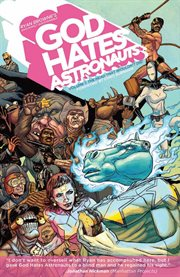God hates astronauts vol. 1 : the head that wouldn't die!. Volume 1 cover image