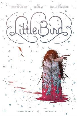 Little Bird Vol. 1: The Fight for Elder's Hope